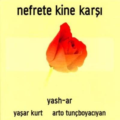 (Turkish rock, Soft rock) yash-ar (Yaşar Kurt & Arto Tunçboyacıyan / Yasar Kurt & Arto Tuncboyaciyan) - Nefrete Kine Karşı - 2009, MP3, 128 kbps
