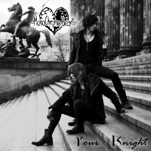 MonoChrome Hearts - Your Knight (Single) (2013)